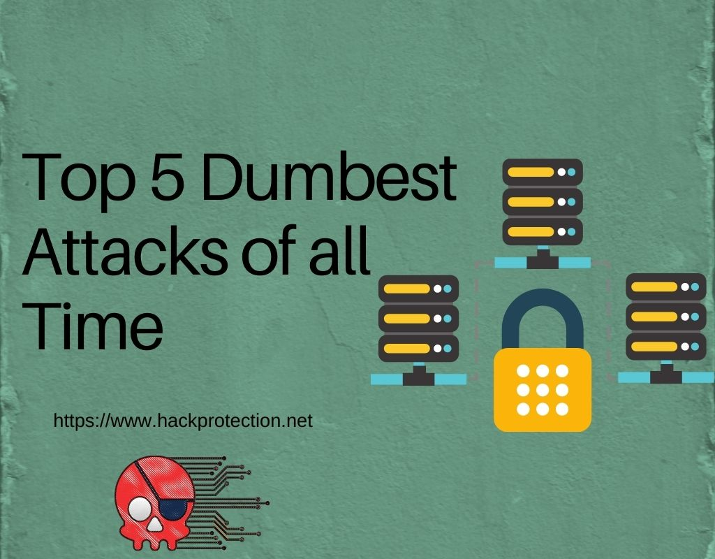 Top 5 Dumbest Attacks of all Time