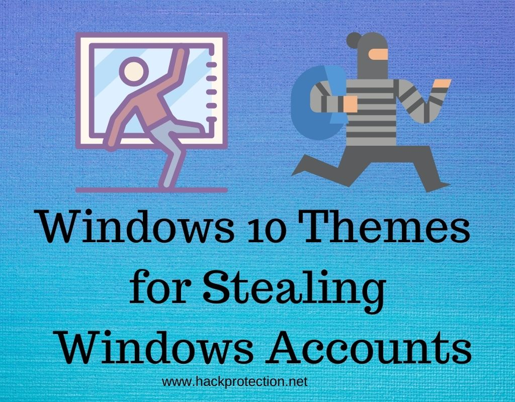 Windows 10 Themes for Stealing Windows Accounts